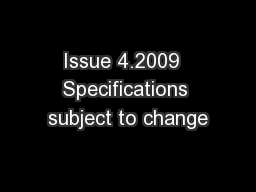 Issue 4.2009  Specifications subject to change