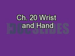 Ch. 20 Wrist and Hand PowerPoint PPT Presentation