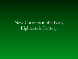 New Currents in the Early Eighteenth Century PowerPoint PPT Presentation