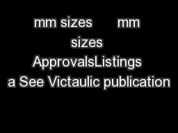 mm sizes      mm sizes ApprovalsListings a See Victaulic publication
