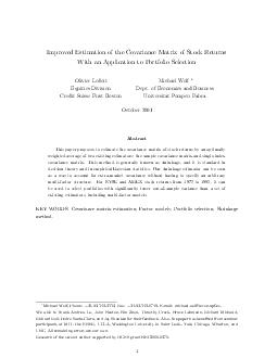 Improved Estimation of the Covariance Matrix of Stock Returns With an Application to Portfolio Selection Olivier Ledoit Equities Division Credit Suisse First Boston Michael Wolf Dept PDF document - DocSlides