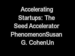 Accelerating Startups: The Seed Accelerator PhenomenonSusan G. CohenUn