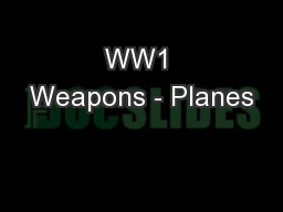 WW1 Weapons - Planes