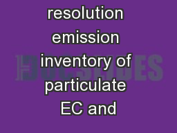 A high resolution emission inventory of particulate EC and PowerPoint PPT Presentation
