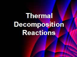 Thermal Decomposition Reactions PowerPoint PPT Presentation