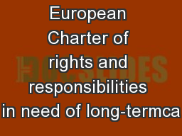 European Charter of rights and responsibilities in need of long-termca