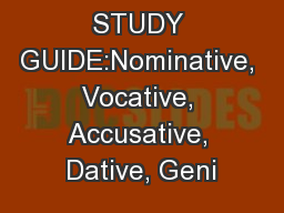 LATIN CASES STUDY GUIDE:Nominative, Vocative, Accusative, Dative, Geni
