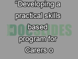 """""""Developing a practical skills based program for Carers o"""