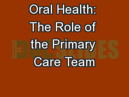 Oral Health: The Role of the Primary Care Team