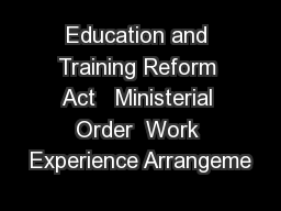 Education and Training Reform Act   Ministerial Order  Work Experience Arrangeme