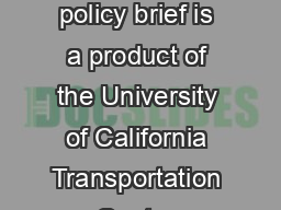 Erick Guerra and Robert Cervero University of California Berkeley  This policy brief is a product of the University of California Transportation Center located at UC Berkeley  Dwight Way Berkeley CA