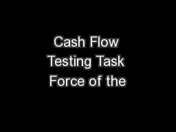 Cash Flow Testing Task Force of the