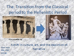 The  Transition from the Classical period to the Hellenisti