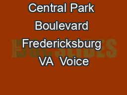 Central Park Boulevard Fredericksburg VA  Voice PDF document - DocSlides