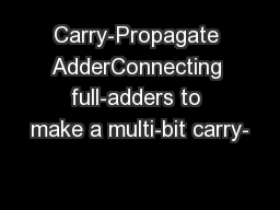 Carry-Propagate AdderConnecting full-adders to make a multi-bit carry-