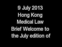 9 July 2013 Hong Kong Medical Law Brief Welcome to the July edition of