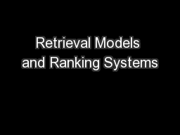 Retrieval Models and Ranking Systems PowerPoint PPT Presentation