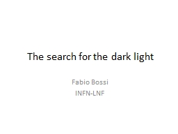 The search for the dark light