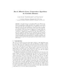 Fast  Eective Lossy Compression Algorithms for Scientic Datasets Jeremy Iverson  Chandrika Kamath  and George Karypis University of Minnesota Minneapolis MN  USA Lawrence Livermore National Laborator PDF document - DocSlides