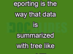 Oracle Fusion Financials Revolutionary Information Access QHRIWKHEHVWSDUWVRIU eporting is the way that data is summarized with tree like capability allowing you to see data at any level of detail and PowerPoint PPT Presentation