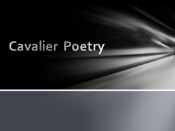 Cavalier Poetry PowerPoint PPT Presentation