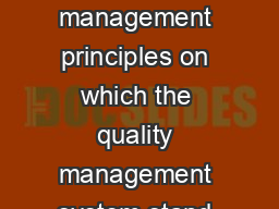 Introduction This document introduces the eight quality management principles on which the quality management system stand ards of the ISO  series are based