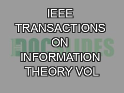 IEEE TRANSACTIONS ON INFORMATION THEORY VOL PDF document - DocSlides