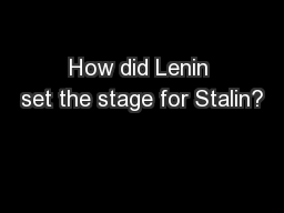 How did Lenin set the stage for Stalin?