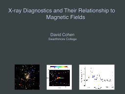 X-ray Diagnostics and Their Relationship to Magnetic Fields PowerPoint PPT Presentation