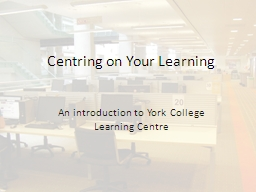 Centring on Your Learning
