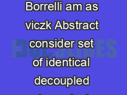 Distrib uted LQR Design for Dynamically Decoupled Systems Francesco Borrelli am as viczk Abstract consider set of identical decoupled dynamical systems and contr ol pr oblem wher the perf ormance ind