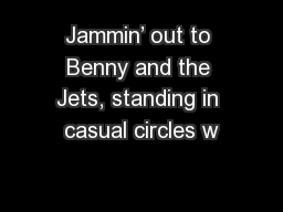 Jammin' out to Benny and the Jets, standing in casual circles w