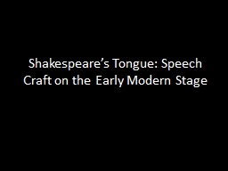 Shakespeare's Tongue: Speech Craft on the Early