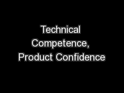 Technical Competence, Product Confidence