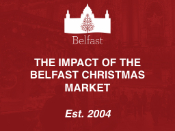 THE IMPACT OF THE BELFAST CHRISTMAS MARKET