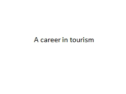 A career in tourism PowerPoint PPT Presentation