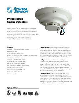 Agency Listings Photoelectric Smoke Detectors System Sensor i series smoke detectors represent signicant advancement in conventional detection