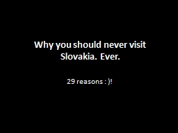 Why you should never visit Slovakia. Ever.
