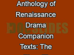 Routledge Anthology of Renaissance Drama Companion Texts: The Plays Th