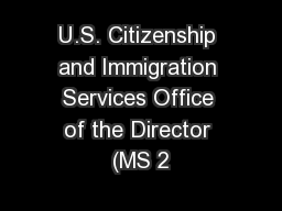 U.S. Citizenship and Immigration Services Office of the Director (MS 2