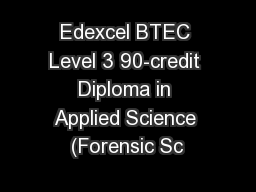 Edexcel BTEC Level 3 90-credit Diploma in Applied Science (Forensic Sc