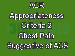 ACR Appropriateness Criteria 2 Chest Pain Suggestive of ACS
