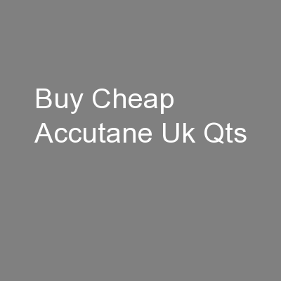Buy Cheap Accutane Uk Qts
