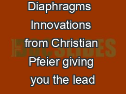 Mill Diaphragms  Innovations from Christian Pfeier giving you the lead