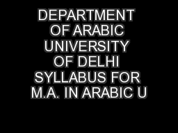 DEPARTMENT OF ARABIC UNIVERSITY OF DELHI SYLLABUS FOR M.A. IN ARABIC U