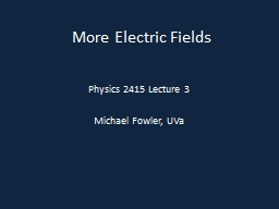 More Electric Fields PowerPoint PPT Presentation