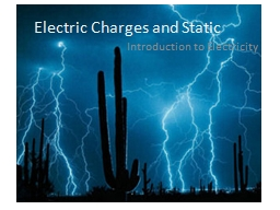 Electric Charges and Static