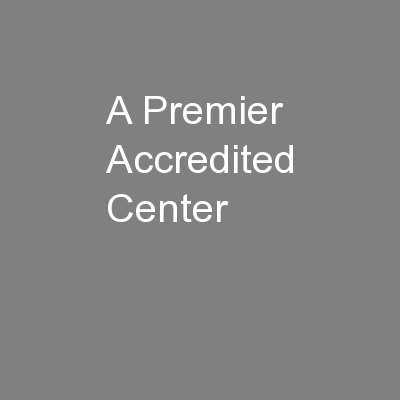 A Premier Accredited Center