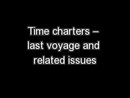 Time charters – last voyage and related issues