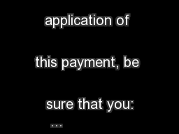 To ensure proper application of this payment, be sure that you: ... PDF document - DocSlides